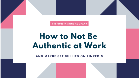 How to Not Be Authentic at Work graphic